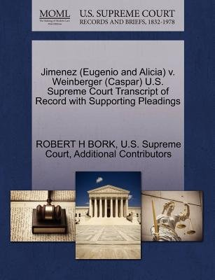 Jimenez (Eugenio and Alicia) V. Weinberger (Caspar) U.S. Supreme Court Transcript of Record with Supporting Pleadings...