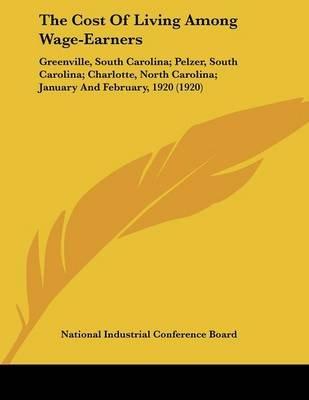 The Cost of Living Among Wage-Earners - Greenville, South Carolina; Pelzer, South Carolina; Charlotte, North Carolina; January...