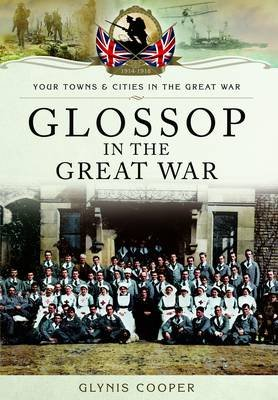 Glossop in the Great War (Paperback): Glynis Cooper