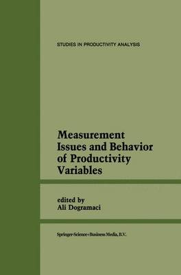 Measurement Issues and Behavior of Productivity Variables (Hardcover, 1986 ed.): Ali Dogramaci