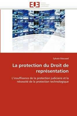 La Protection Du Droit de Representation (French, Paperback): Massaad-S