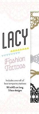 Lacy Fashion Tattoos (Hardcover): Chronicle Books