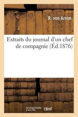 Extraits Du Journal D'Un Chef de Compagnie (French, Paperback): R Arnim