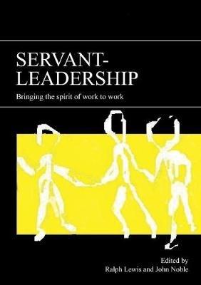 Servant-leadership - Bringing the Spirit of Work to Work (Paperback, New): Ralph Lewis, John Noble