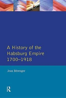 The Habsburg Empire 1700-1918 (Electronic book text): Jean Berenger, C.A. Simpson