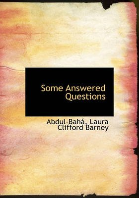 Some Answered Questions (Hardcover): Abdul Bah, Laura Clifford Barney