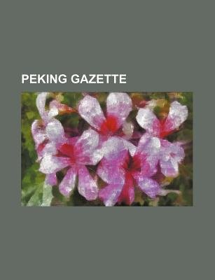 Peking Gazette (Paperback): Books Group