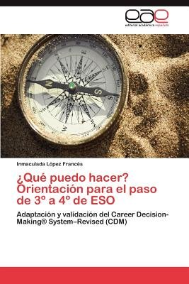 Que Puedo Hacer? Orientacion Para El Paso de 3 a 4 de Eso (Spanish, Paperback): Inmaculada L. Pez Franc S.