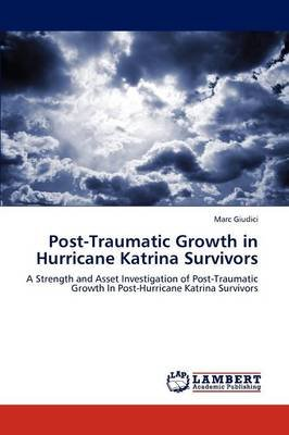 Post-Traumatic Growth in Hurricane Katrina Survivors (Paperback): Marc Giudici