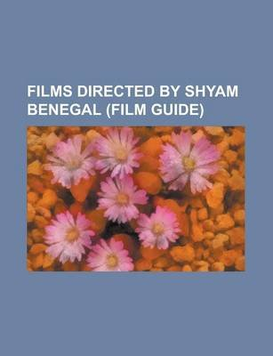 Films Directed by Shyam Benegal (Study Guide) - Ankur, Zubeidaa, Bhumika, Manthan, Kondura, Welcome to Sajjanpur, Suraj Ka...