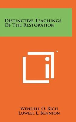 Distinctive Teachings of the Restoration (Hardcover): Wendell O Rich