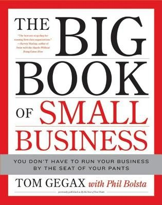 The Big Book of Small Business - You Don't Have to Run Your Business by the Seat of Your Pants (Electronic book text): Tom...