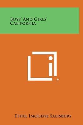 Boys' and Girls' California (Hardcover): Ethel Imogene Salisbury