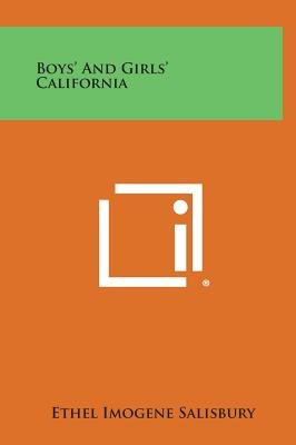 Boys' and Girls' California (Hardcover): Ethel Imogene Salisbury