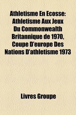Athletisme En Ecosse - Athletisme Aux Jeux Du Commonwealth Britannique de 1970, Coupe D'Europe Des Nations...