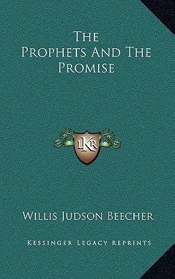 The Prophets and the Promise (Hardcover): Willis Judson Beecher