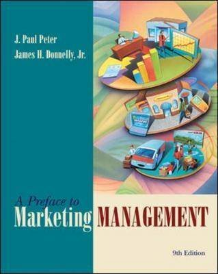Preface to Marketing Management (Paperback, 9th Revised edition): J. Paul Peter, James H. Donnelly