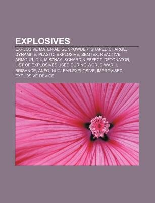 Explosives - Explosive Material, Gunpowder, Shaped Charge, Dynamite