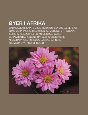 Oyer I Afrika - Madagaskar, Kapp Verde, Reunion, Seychellene, Sao Tome Og Principe, Mauritius, Komorene, St. Helena, Iles...