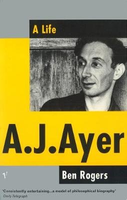 A. J. Ayer (Paperback, New edition): Ben Rogers