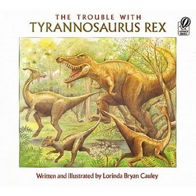 The Trouble with Tyrannosaurus Rex (Paperback): Lorinda Bryan Cauley