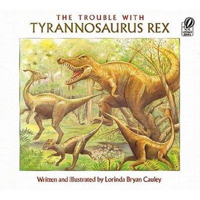 Trouble With Tyrannosaurus Rex (Paperback): Lorinda Bryan Cauley