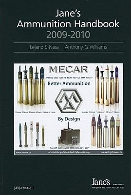 Jane's Ammunition Handbook, 2009-2010 2009/2010 (Hardcover, 18th edition): Lelend Ness, Anthony G. Williams