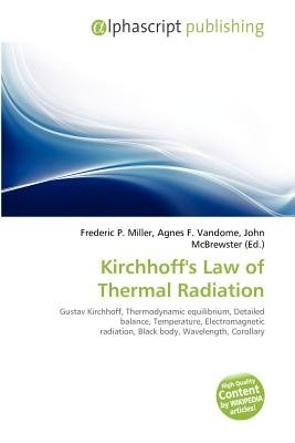 Kirchhoff's Law of Thermal Radiation (Paperback): Frederic P. Miller, Agnes F. Vandome, John McBrewster