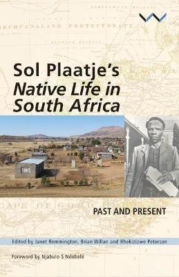 Sol Plaatje's native life in South Africa - Past and present (Paperback): Janet Remmington, Brian Willan, Bhekizizwe...