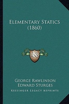 Elementary Statics (1860) (Paperback): George Rawlinson