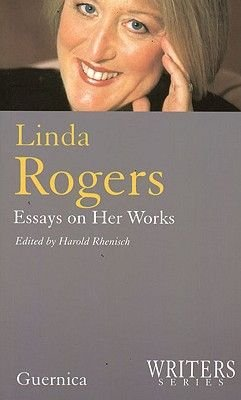 Linda Rogers - Essays on Her Works (Paperback, New): Harold Rhenisch