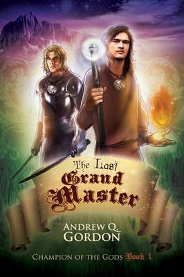 The Last Grand Master (Paperback): Andrew Q. Gordon
