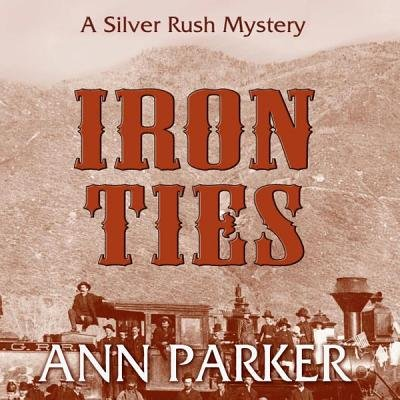 Iron Ties (MP3 format, CD): Ann Parker