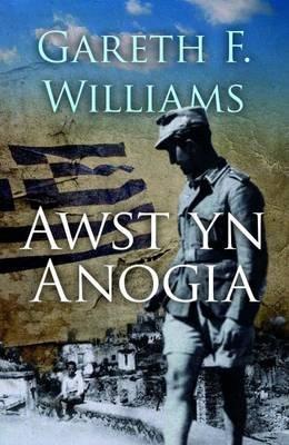 Awst yn Anogia (Welsh, Paperback): Gareth F. Williams