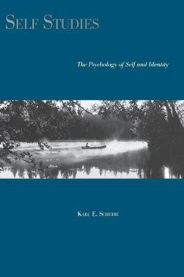 Self Studies - The Psychology of Self and Identity (Paperback, New edition): Karl E. Scheibe