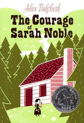 The Courage of Sarah Noble (Hardcover, Turtleback Scho): Alice Dalgliesh