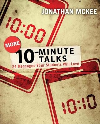 More 10-Minute Talks - 24 Messages Your Students Will Love (Electronic book text): Jonathan McKee