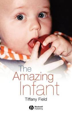 The Amazing Infant (Hardcover, New): Tiffany Field