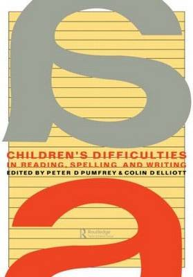 Children's Difficulties in Reading, Spelling and Writing - Challenges and Responses (Paperback, New): Peter D. Pumfrey,...