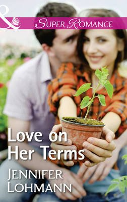 Love On Her Terms (Electronic book text): Jennifer Lohmann