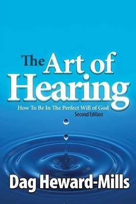 The Art of Hearing - 2nd Edition (Paperback): Dag Heward-Mills