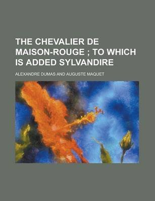 The Chevalier de Maison-Rouge (Paperback): Alexandre Dumas, United States Government