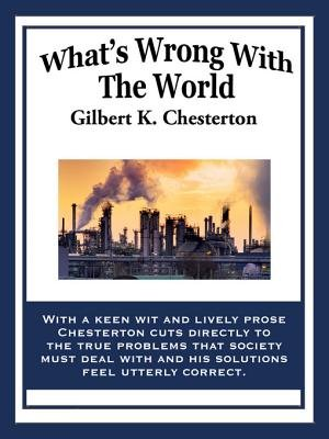 What's Wrong with the World (Electronic book text): G. K. Chesterton