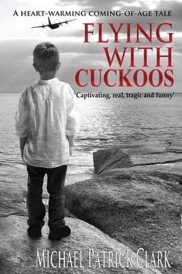 Flying with Cuckoos (Paperback): Michael Patrick Clark