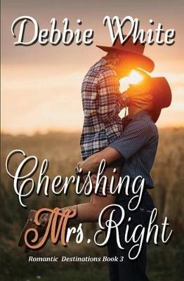 Cherishing Mrs. Right (Paperback): Debbie White