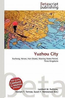 Yuzhou City (Paperback): Lambert M. Surhone, Mariam T. Tennoe, Susan F. Henssonow