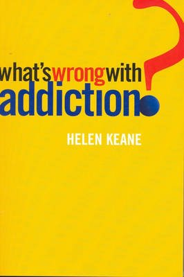 What's Wrong with Addiction? (Paperback): Helen Keane