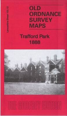 Trafford Park 1888 - Lancashire Sheet 103.12a (Sheet map, folded): Chris Makepeace