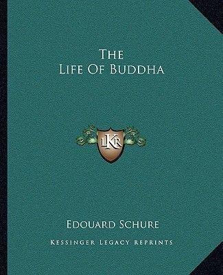 The Life of Buddha (Paperback): Edouard Schure