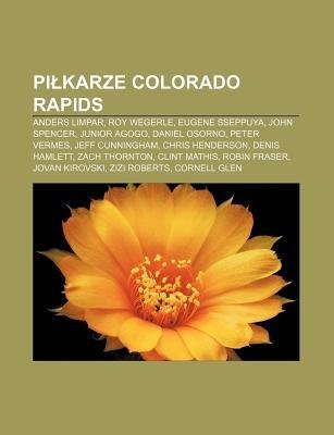 Pi Karze Colorado Rapids - Anders Limpar, Roy Wegerle, Eugene Sseppuya, John Spencer, Junior Agogo, Daniel Osorno, Peter...